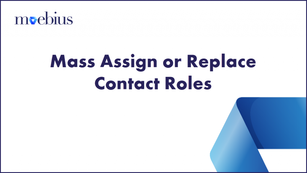 Mass assignment or replacement of contacts and roles