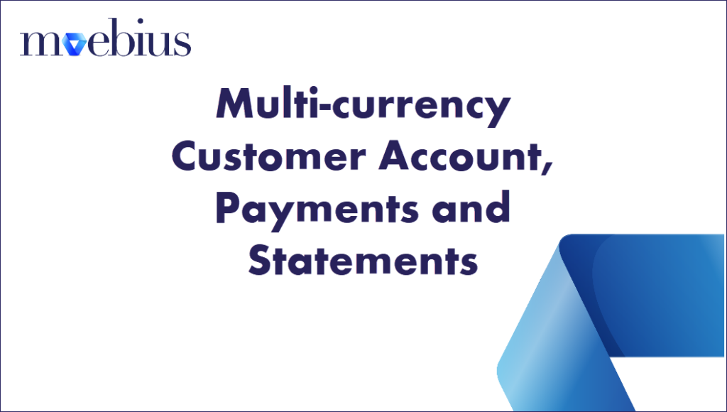 Multi-currency Customer Account, Payments and SoA